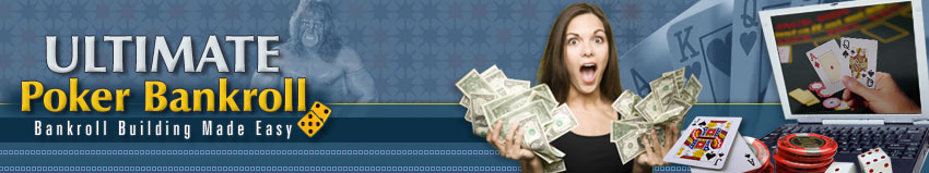 Ultimate Poker Bankroll – Building Bankroll Guides Since 2004
